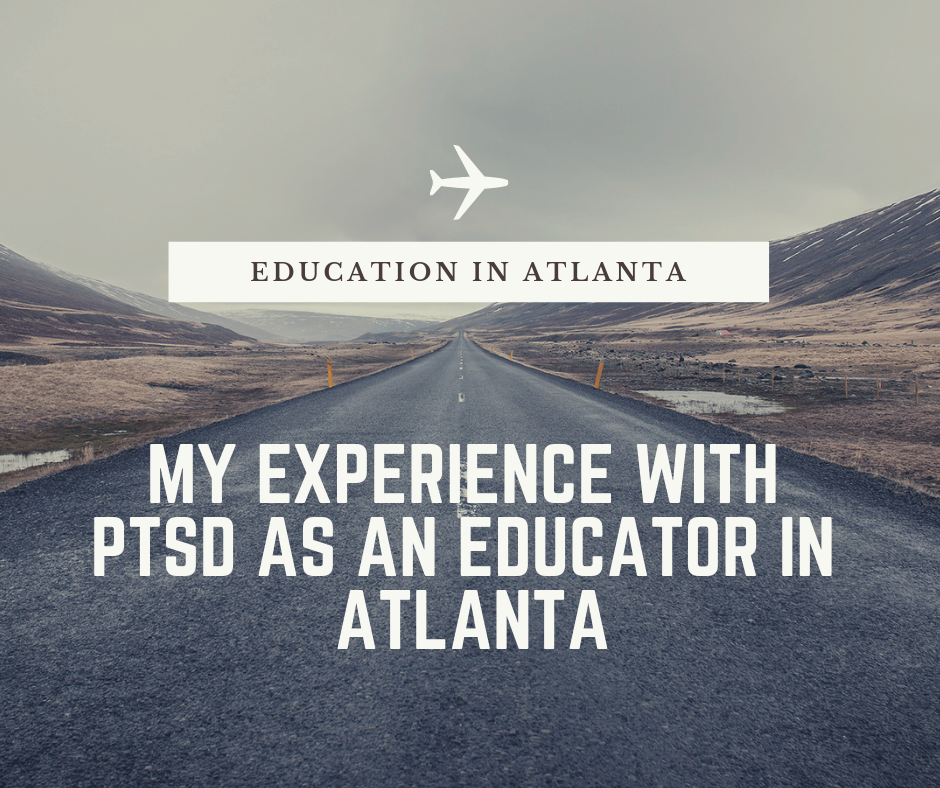 My Experience with PTSD as an Educator in Atlanta